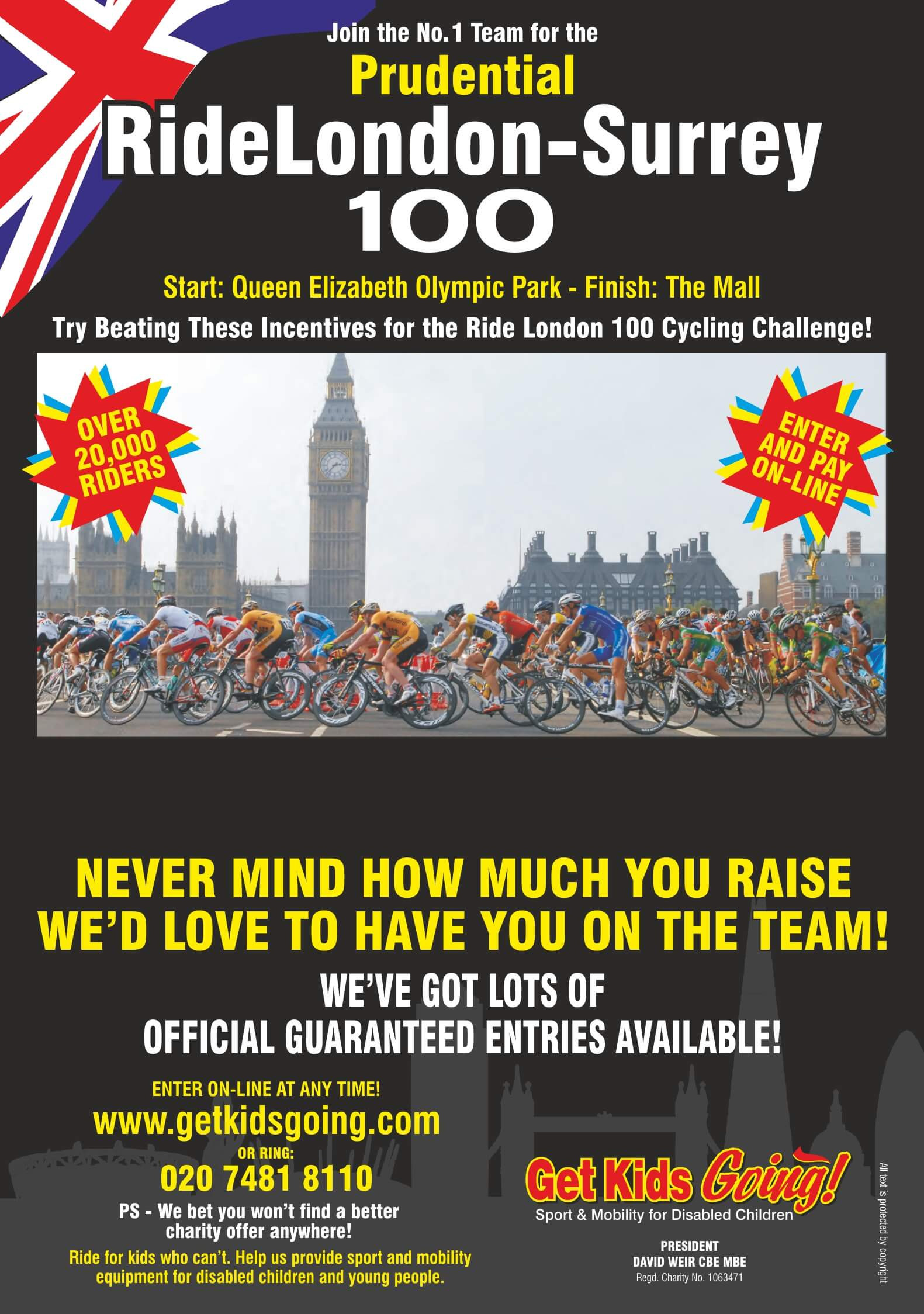 Join the No. 1 Team. Ride London Cycling Challenge 2017. Try Beating These Incentives for the Ride London Cycling Challenge. Never mind how much you raise. We'd love to have you on the team! We've got lots of guaranteed entries available!